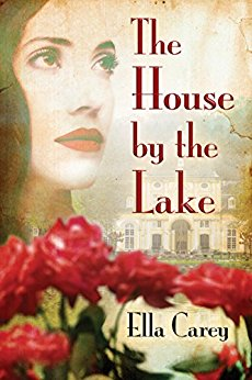 The House by the Lake - Ella Carey - Book Cover